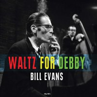 Bill Evans -Waltz For Debby