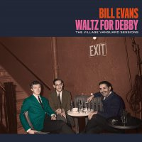 Bill Evans -Waltz For Debby: The Village Vanguard Sessions