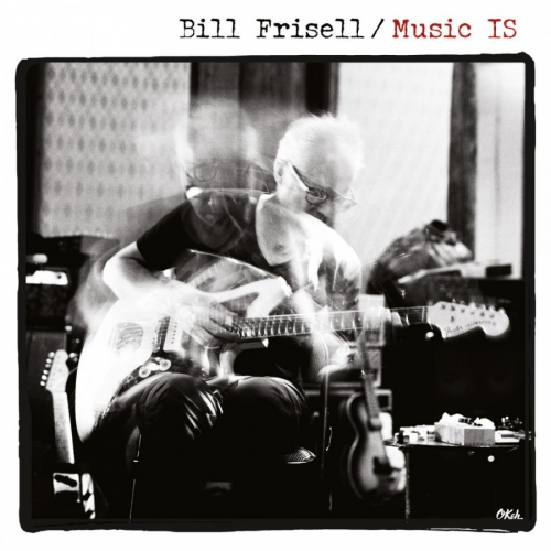 Bill Frisell Music Is Upcoming Vinyl April 13 2018