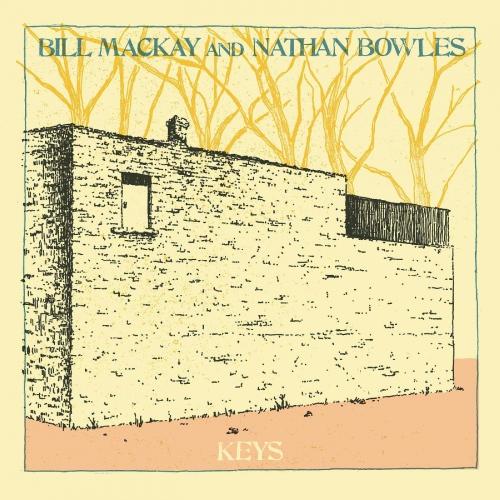 Bill Mackay / Nathan Bowles -Keys