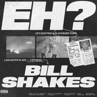 Bill Shakes -Eh?