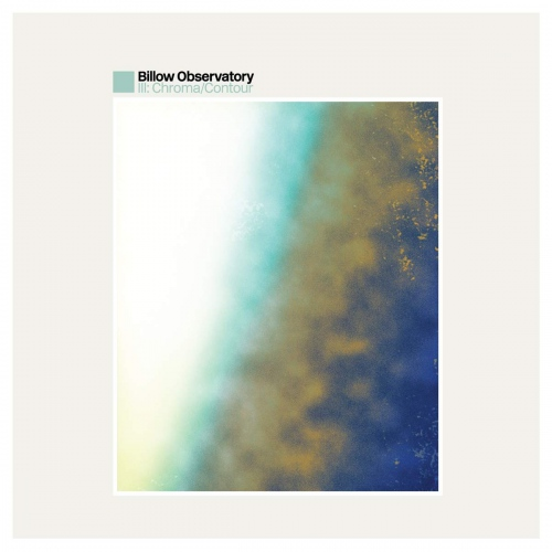 Billow Observatory -Iii: Chroma / Contour