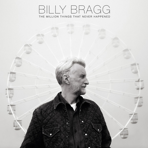 Billy Bragg - The Million Things That Never Happened