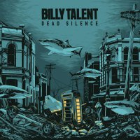 Billy Talent -Dead Silence