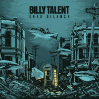Billy Talent -Dead Silence
