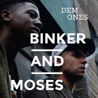 Binker And Moses -Dem Ones