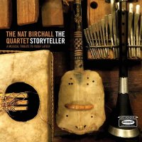 Nat Birchall Quartet - The Storyteller: A Musical Tribute To Yusef Lateef