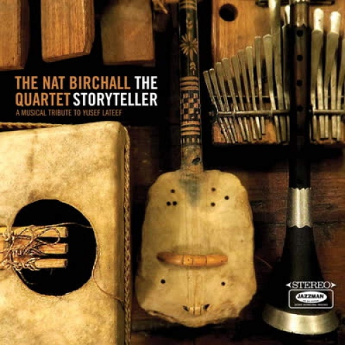 Nat Birchall Quartet -The Storyteller: A Musical Tribute To Yusef Lateef