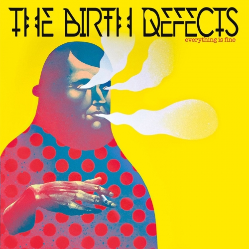 Birth Defects - Everything Is Fine