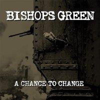 Bishops Green - Chance To Change