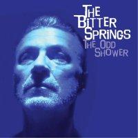 Bitter Springs -The Odd Shower