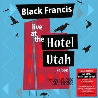 Black Francis -Live At The Hotel Utah Saloon
