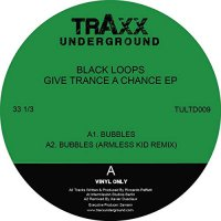 Black Loops - Give Trance A Chance