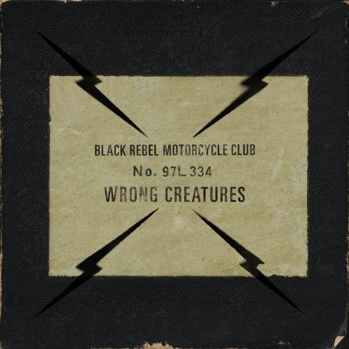 Black Rebel Motorcycle Club - Wrong Creatures 1