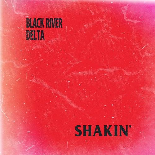 Black River Delta -Shakin'