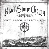 Black Stone Cherry -Between The Devil & The Deep Blue Sea