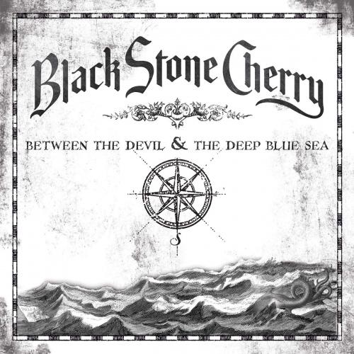 Black Stone Cherry -Between The Devil & The Deep Blue Sea