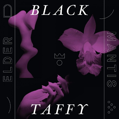 Black Taffy -Elder Mantis