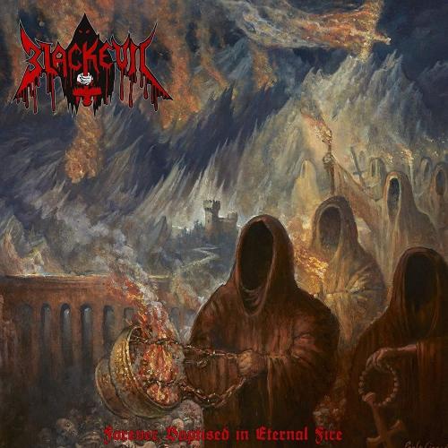Blackevil -Forever Baptised In Eternal Fire