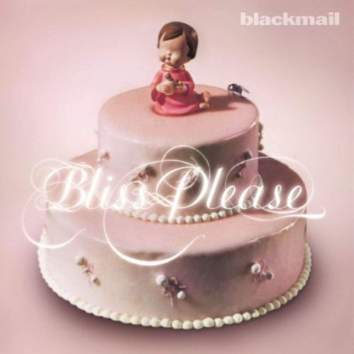 Blackmail - Bliss Please