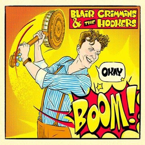 Blair Crimmins And The Hookers - Okay Boom!