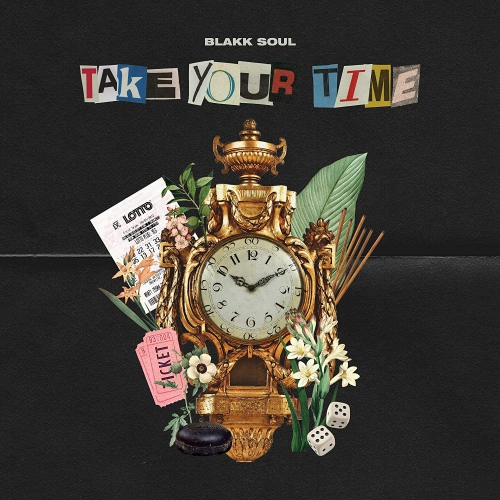 Blakk Soul - Take Your Time