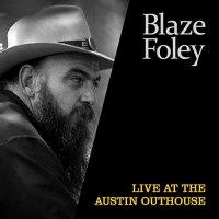 Blaze Foley -Live At The Austin Outhouse
