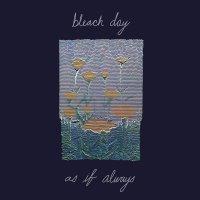 Bleach Days - As If Always