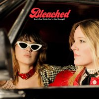 Bleached -Don'T You Think You'Ve Had Enough