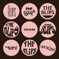 Blips -The Blips