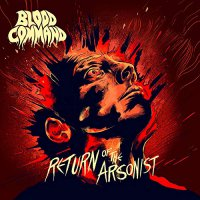 Blood Command - Return Of The Arsonist