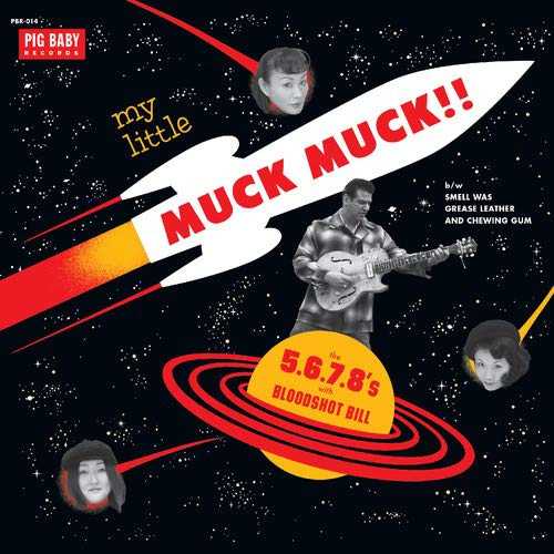 Bloodshot Bill / The 5.6.7.8S - My Little Muck Muck