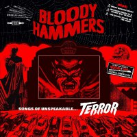 Bloody Hammers -Songs Of Unspeakable Terror