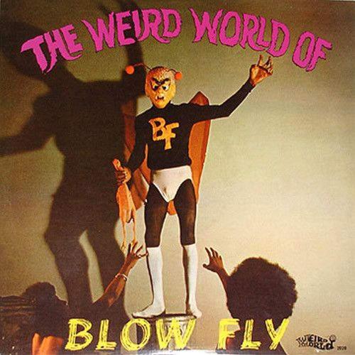 Blowfly - The Weird World Of Blowfly