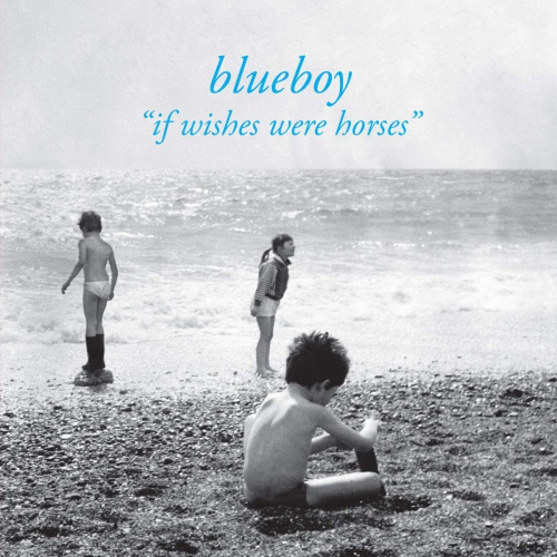 Blueboy - If Wishes Were Horses