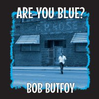 Bob Butfoy -Are You Blue?