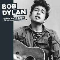 Bob Dylan - Come Back Baby: Rare And Unreleased 1961 Sessions