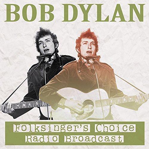 Bob Dylan - Folksinger's Choice Radio Broadcast