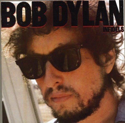Bob Dylan - Infidels