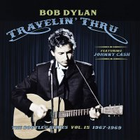 Bob Dylan - Travellin' Thru, 1967 - 1969: The Bootleg Series, Vol. 15