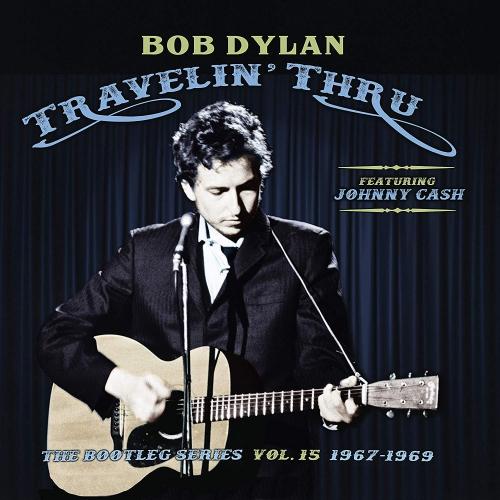 Bob Dylan - Travellin' Thru, 1967 - 1969: The Bootleg Series, Vol. 15