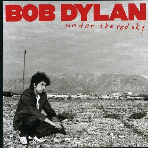 Bob Dylan -Under The Red Sky
