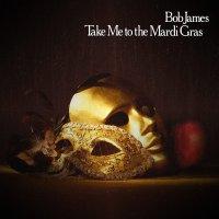Bob James - Take Me To The Mardi Gras