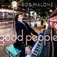Bob Malone - Good People