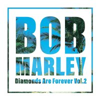 Bob Marley -Diamonds Are Forever Volume 2