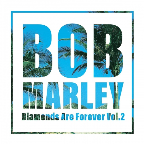 Bob Marley -Diamonds Are Forever Volume 2