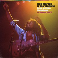 Bob Marley  &  The Wailers - Live At The Rainbow: 4Th June 1977
