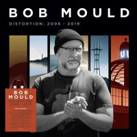 Bob Mould -Distortion: 2008-2019