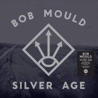 Bob Mould -Silver Age