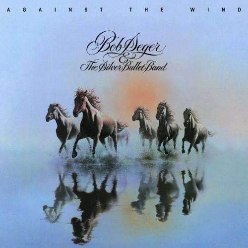 Bob Seger - Against The Wind